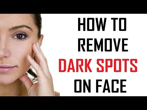 7 Ways To Remove Dark Spots On Face