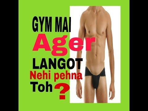 Ager gym Mai Langot nhi pehna toh ??