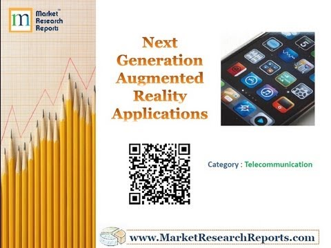 Next Generation Augmented Reality Applications Market Research Report