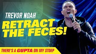 """""""Retract The Feces"""" - Trevor Noah - (There's A Gupta On My Stoep)"""
