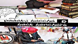 padhaku VS back banchers    Risult time & exam time