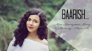 Baarish Cover Female Version | Half Girlfriend | By Shreya Karmakar