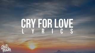 Harry Hudson - Cry For Love (Lyrics)