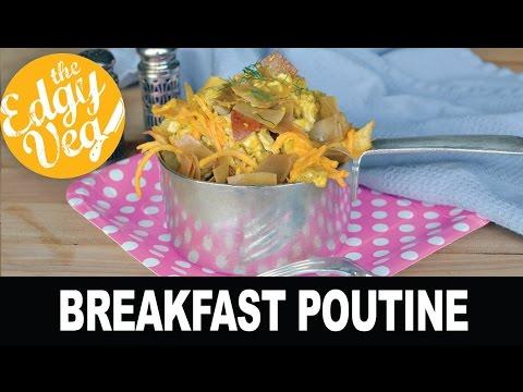 VEGAN RECIPE: Breakfast Poutine | The Edgy Veg