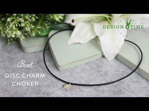 Disc Charm Choker - Design Time