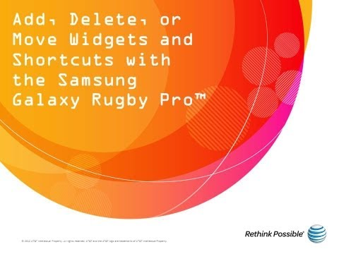 Add, Delete, or Move Widgets and Shortcuts with the Samsung Galaxy Rugby Pro™: AT&T How To Video
