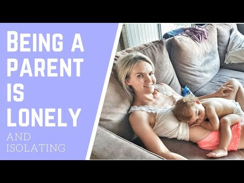 Parenting can be Lonely and Isolating