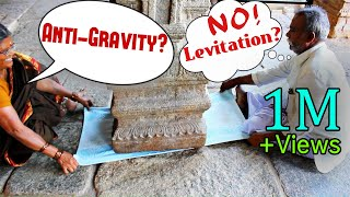 How does the Hanging Pillar of India work? Anti-gravity? Levitation?