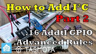 Part 1 - How to Expand Tasmota/Sonoff Devices with the I2C Protocol