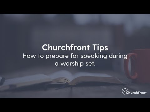 How to prepare for speaking during a worship set