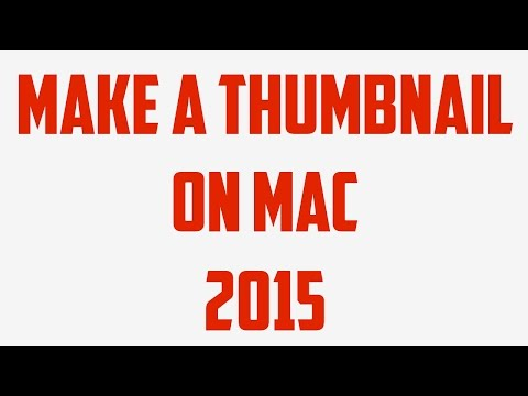 How To Make A Thumbnail On Mac (For YouTube) | Make Thumbnail On Mac 2018