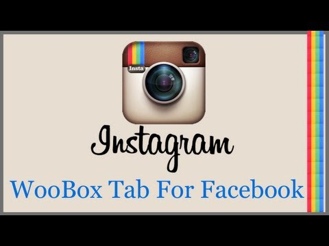 Instagram Tab For Facebook Fan Pages - Create An Instagram Tab With WooBox
