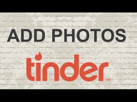 How to Add Photos on Tinder