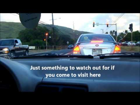 Hawaii, How it is-  Traffic,Corruption, And drive around residential town area / businesses.