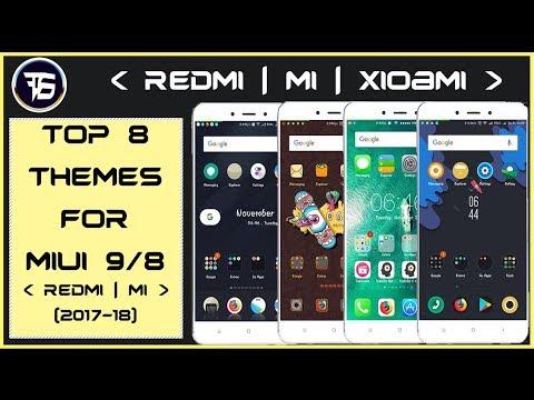 Top 8 Best Themes For MIUI 9/8 💥   2018    📲  (Redmi , Mi, Xioami) 🔥
