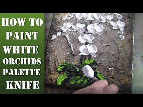 How to paint modern Orchid Flowers with a Palette Knife