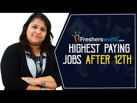 Highest paying Jobs in India after 12th - Departments, Profiles, Salaries, Career Growth