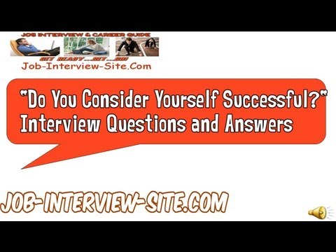 Do You Consider Yourself Successful? Interview Questions and Answers