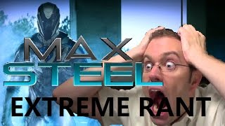 Max Steel - Extreme RANT
