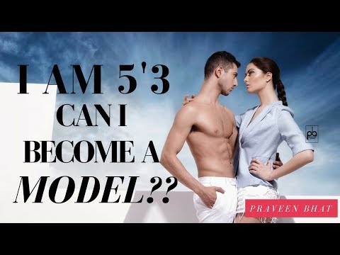 Modeling Tips: I am 5'3 tall . Can I Be A Model or am I  Wasting My time ?