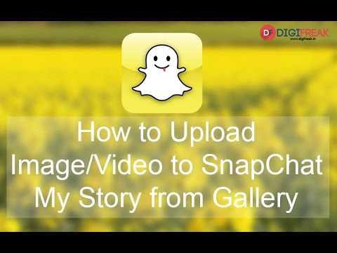 How To Upload SnapChat My Story Image/Video or Send Snaps From Gallery {No Root Required}
