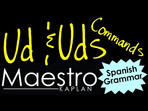 USTED and USTEDES commands: How to form (conjugate) them in Spanish