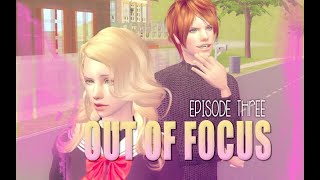 Out of Focus   Sims 2 VO Series   Episode Three