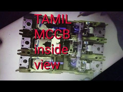 TAMIL MCCB inside view and explaining clearly new 2017
