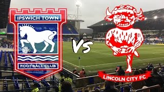 Ipswich Town vs Lincoln City 7th January 2017 (MATCH DAY VLOG)