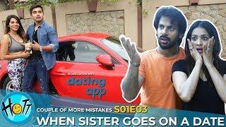 When Sister Goes On A Date | Couple of MORE Mistakes | S01E03 | Karan Veer Mehra | Barkha Sengupta