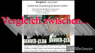 """Der """"Denver Clan"""" im Vergleich;   Catherine Oxenberg & Karen Cellini in der gleichen Rolle..."""