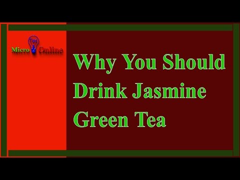 Why you should drink Jasmine Green Tea