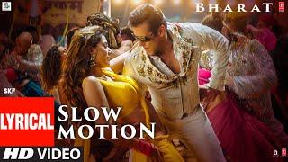 LYRICAL: Slow Motion | Bharat| Salman Khan, Disha Patani| Vishal &Shekhar Feat. Nakash A ,Shreya G