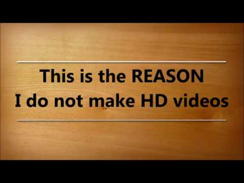 PROOF Why I Do Not Make LONG HD Videos
