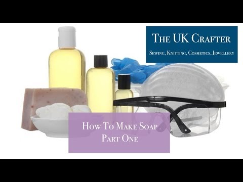 How to make Soap - Part One