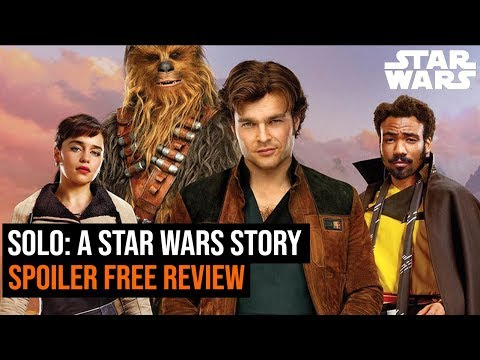Solo: A Star Wars Story SPOILER FREE Review