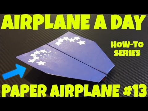 PAPER AIRPLANE A DAY SERIES #13 Easy Paper Plane How-To Make Best Origami Air Planes build series