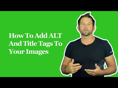 How To Add ALT and Title Tags To Your Images