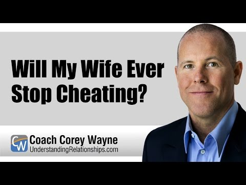 Will My Wife Ever Stop Cheating?