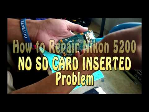 How To Repair Nikon D5200  (no sd card Inserted Problem)