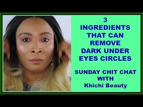 3 INGREDIENTS THAT CAN REMOVE DARK UNDER EYES CIRCLES |SUNDAY CHIT CHAT WITH  Khichi Beauty