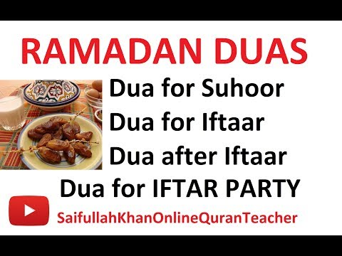 Ramadan Duas for fasting suhoor Iftaar After Iftaar and Iftar party in Ramadhan ادعیہ رمضان کریم