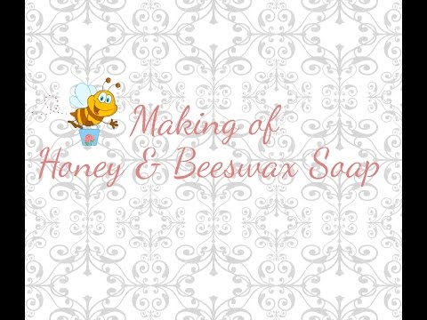 Making of Honey & Beeswax Soap