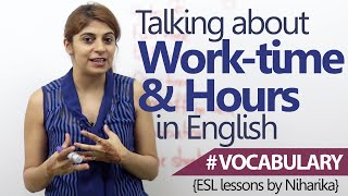 English Lesson – How to talk about Work-time/ Work hours in English ( Learn English Vocabulary)