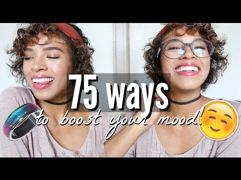75 Ways to Boost Your Mood & BE HAPPY!