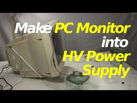 How to Make PC/Computer Monitor into High Voltage Power Supply