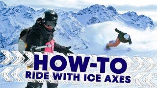 How to Ride with Ice Axes w/ Xavier de le Rue| Shred Hacks E4