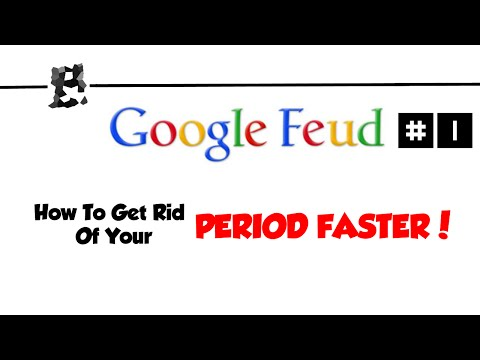 Google Feud #1 - How To Get Rid Of Your...   PERIOD FASTER!!!