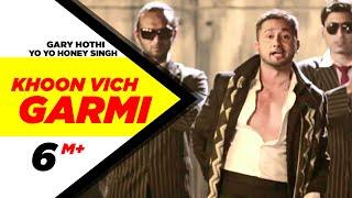 Khoon Vich Garmi Gary Hothi ft Yo Yo Honey Singh HD | Punjabi Songs | Speed Records