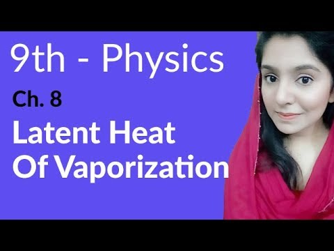 9th Class Physics Lecture,Latent Heat of Vaporization-Physics Chapter 8 Thermal properties of Matter